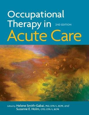 Occupational Therapy in Acute Care (Hardback)