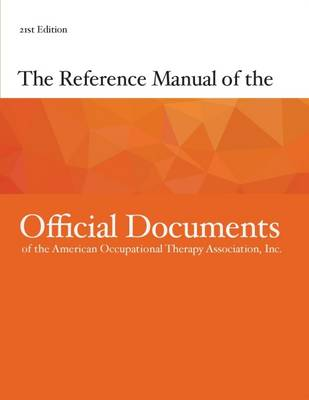 The Reference Manual of the Official Documents of the American Occupational Therapy Association, Inc. (Paperback)