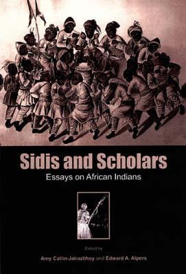 Sidis and Scholars: Essays on African Indians (Paperback)
