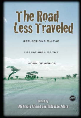 The Road Less Traveled: Reflections on the Literatures of the Horn of Africa (Paperback)