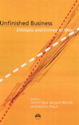 Unfinished Business: Ethiopa and Eritrea at War (Paperback)