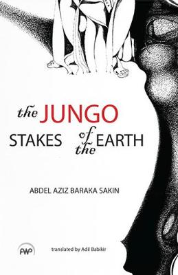 Jungo, The: Stakes Of The Earth: A Novel (Paperback)
