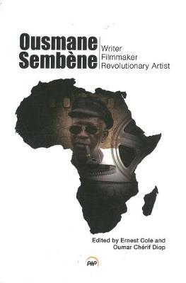 Ousmane Sembene: Writer, Filmmaker, and Revolutionary Artist (Paperback)