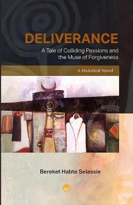 Deliverance: A Tale Of Colliding Passions And The Muse Of Forgiveness, A Historical Novel (Paperback)