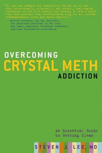 Overcoming Crystal Meth Addiction: An Essential Guide to Getting Clean (Paperback)