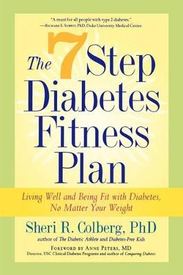 The 7 Step Diabetes Fitness Plan: Living Well and Being Fit with Diabetes, No Matter Your Weight (Paperback)