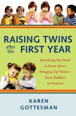 Raising Twins After the First Year: Everything You Need to Know About Bringing Up Twins - from Toddlers to Preteens (Paperback)