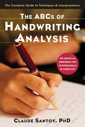 The ABCs of Handwriting Analysis: The Complete Guide to Techniques and Interpretations (Paperback)