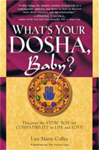 What's Your Dosha, Baby?: Discover the Vedic Way for Compatibility in Life and Love (Paperback)