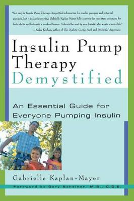 Insulin Pump Therapy Demystified: An Essential Guide for Everyone Pumping Insulin (Paperback)