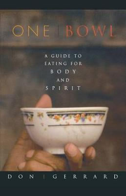 One Bowl: A Guide to Eating for Body and Spirit (Paperback)