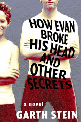 How Evan Broke His Head: And Other Secrets (Paperback)