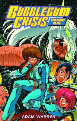 Bubblegum Crisis: Grand Mal (Paperback)