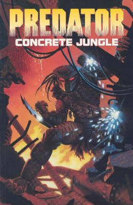 Predator: Predator Volume 1: Concrete Jungle Concrete Jungle Volume 1 (Paperback)