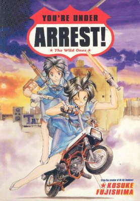 You're Under Arrest!: The Wild Ones (Paperback)