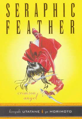 Seraphic Feather: Seraphic Feather Volume 1: Crimson Angel Crimson Angel Volume 1 (Paperback)
