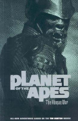 Planet of the Apes: Planet Of The Apes: The Human War Human War (Paperback)