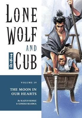 Lone Wolf And Cub Volume 19: The Moon In Our Hearts (Paperback)