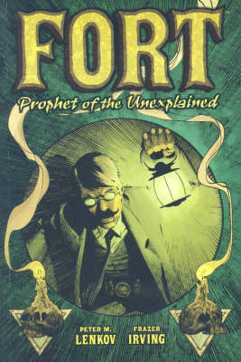 Fort: Prophet Of The Unexplained! (Paperback)