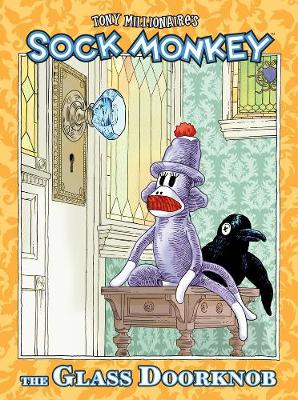 Sock Monkey: Sock Monkey: The Glass Doorknob Glass Door Knob (Hardback)