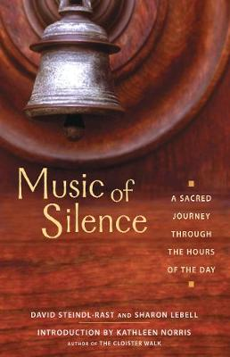 Music of Silence: A Sacred Journey Through the Hours of the Day (Paperback)