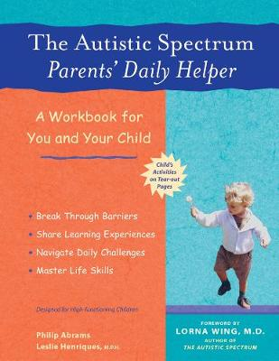 The Autistic Spectrum Parents' Daily Helper: A Workbook for You and Your Child (Paperback)