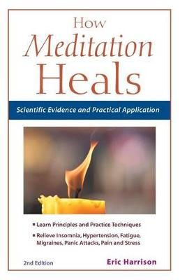 How Meditation Heals: Scientific Evidence and Practical Applications (Paperback)