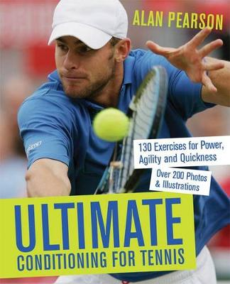 Ultimate Conditioning for Tennis: 130 Exercises for Power, Agility and Quickness (Paperback)