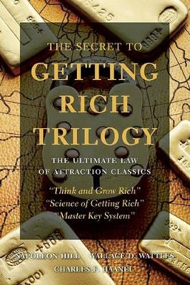 The Secret to Getting Rich Trilogy: The Ultimate Law of Attraction Classics (Paperback)