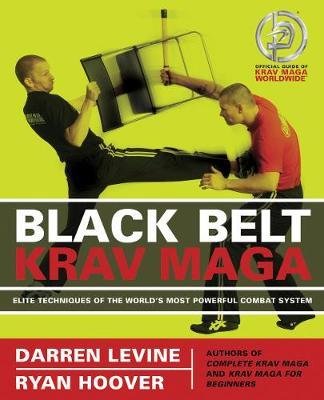 Black Belt Krav Maga: Elite Techniques of the World's Most Powerful Combat System (Paperback)