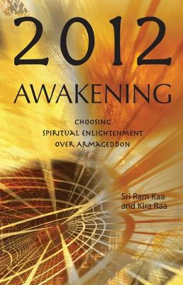 2012 Awakening: Choosing Spiritual Enlightenment Over Armageddon (Paperback)
