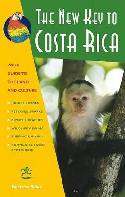 The New Key To Costa Rica: A Wild and Crazy Guide to Celebrating Your True Self (Paperback)