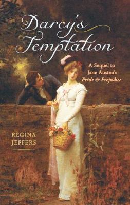 Darcy's Temptation: A Sequel to Jane Austen's Pride and Prejudice (Paperback)