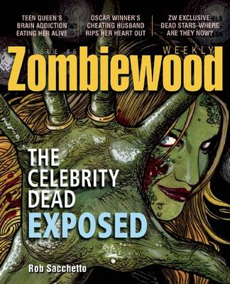 Zombiewood Weekly: The Celebrity Dead Exposed (Paperback)