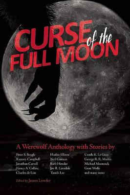 Curse of the Full Moon: A Werewolf Anthology (Paperback)