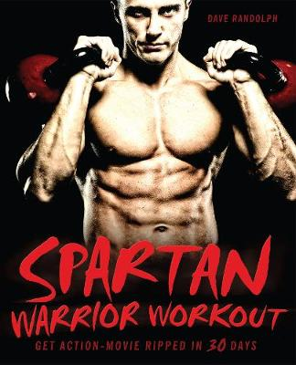 Spartan Warrior Workout: Get Action Movie Ripped in 30 Days (Paperback)