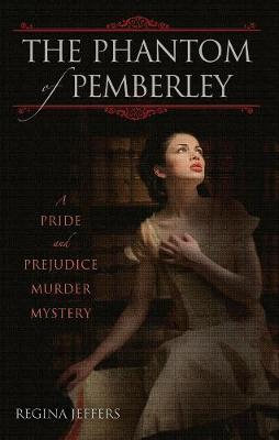 The Phantom of Pemberley: A Pride and Prejudice Murder Mystery (Paperback)