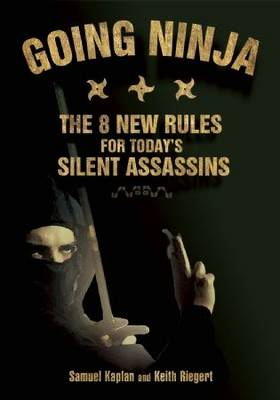 Going Ninja: The Eight New Rules for Today's Silent Assassins (Paperback)