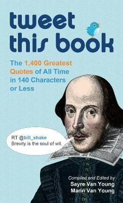 Tweet This Book: The 1,400 Greatest Quotes of All Time in 140 Characters or Less (Paperback)
