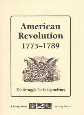 American Revolution, 1775-1789: The Struggle for Independence (Paperback)