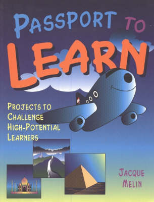 Passport to Learn: Projects to Challenge High-Potential Learners (Paperback)