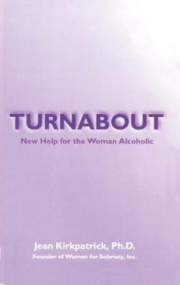 Turnabout: New Help for the Woman Alcoholic (Paperback)