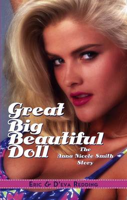 Great Big Beautiful Doll: The Anna Nicole Smith Story (Paperback)