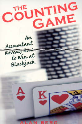 The Counting Game: An Accountant Reveals How to Win at Blackjack (Paperback)
