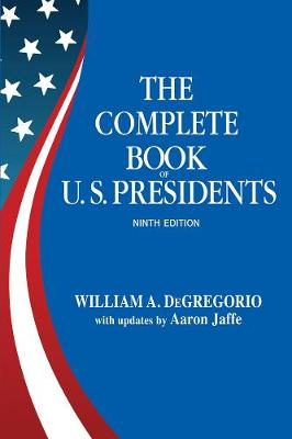 Complete Book Of U.s. Presidents, The (ninth Edition) (Paperback)