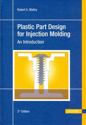 Plastic Part Design for Injection Molding: An Introduction (Hardback)
