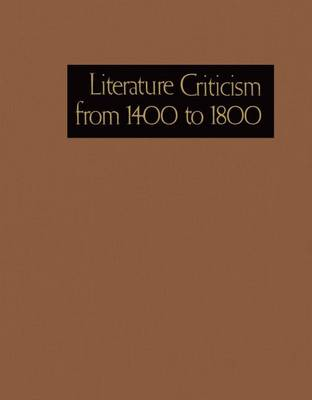 Literature Criticism from 1400-1800: Critical Discussion of the Works of Fifteenth-, Sixteenth-, Seventeenth-, and Eighteenth-Century Novelists, Poets, Playwrights, Philosophers, and Others - Literature Criticism from 1400-1800 229 (Hardback)