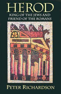 Herod: King of the Jews and Friend of the Romans - Studies on Personalities of the New Testament (Hardback)