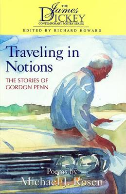 Travelling in Notions: The Stories of Gordon Penn - James Dickey Contemporary Poetry (Paperback)