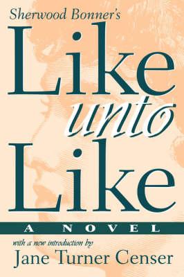 Like Unto Like - Southern Classics (Paperback)